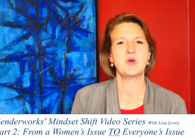 Mindset Shift 2 – From Gender as a Women's Issue TO a Universal Issue