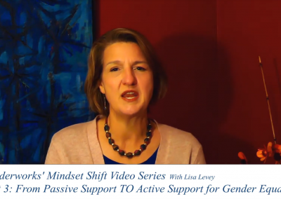 Mindset Shift 3 – From Passive Support TO Active Support for Gender Equality