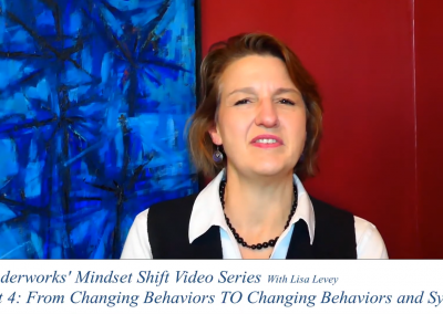 Mindset Shift 4 – From Changing Behaviors TO Changing Behaviors and Systems