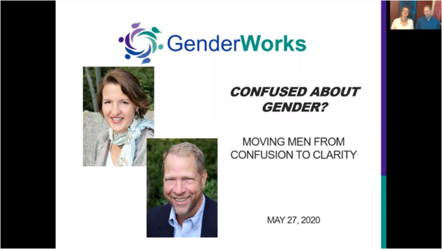 GenderWorks – Gender Equity, Moving Men from Confusion to Clarity – Webinar